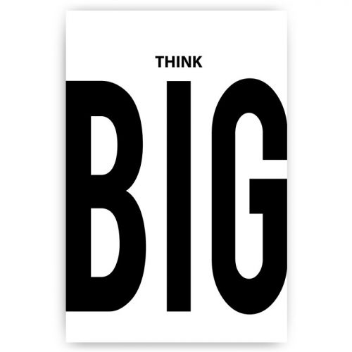 poster tekst think big