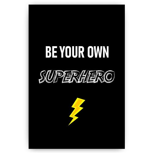 tekst poster be your own superhero