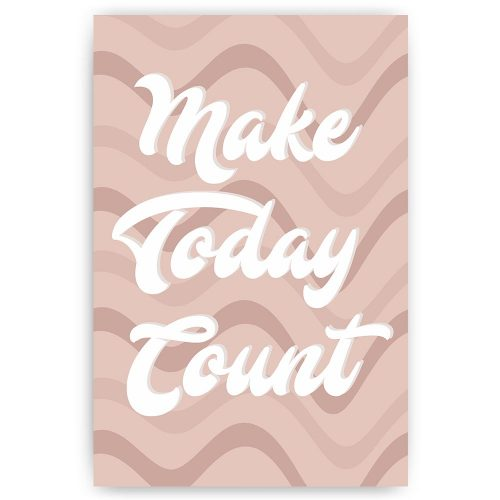 make today count tekst print