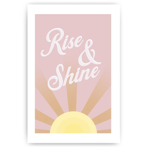 poster print rise and shine